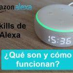 ¿Qué son las skills de Alexa y cómo activarlas?