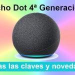 [REBAJADO]El nuevo Echo Dot de cuarta generación es todo un salto evolutivo