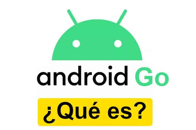 ¿Qué es Android Go Edition?